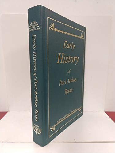 9780971750104: Early history of Port Arthur, Texas