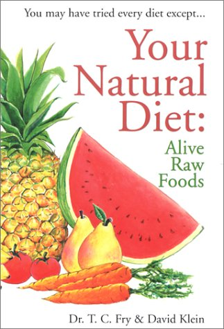 9780971752603: Your Natural Diet: Alive Raw Foods