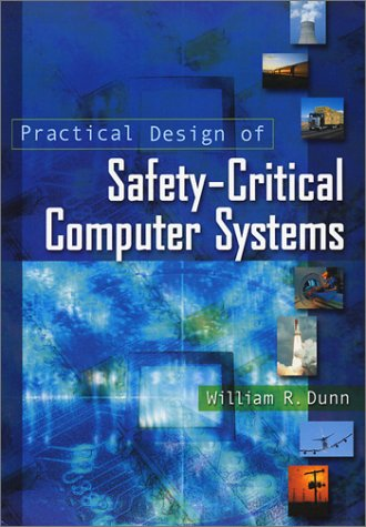 9780971752702: Practical Design of Safety-Critical Computer Systems