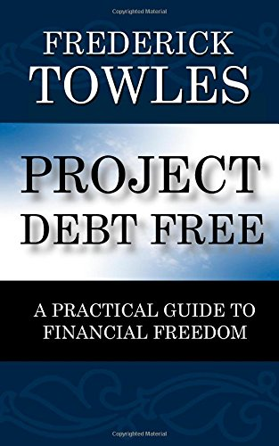9780971755147: Project Debt Free: A Practical Guide to Financial Freedom