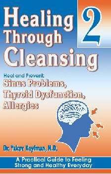 Healing Through Cleansing Heal and Prevent Sinus: N.D. Dr. Yakov