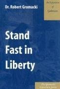 9780971756830: Stand Fast in Liberty : An Exposition of Galatians