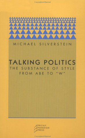 9780971757554: Talking Politics: The Substance of Style from Abe to