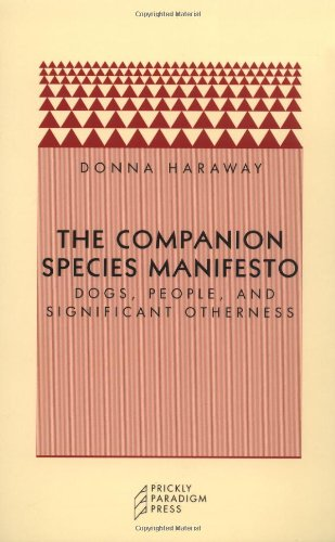 9780971757585: The Companion Species Manifesto: Dogs, People, and Significant Otherness (Paradigm)