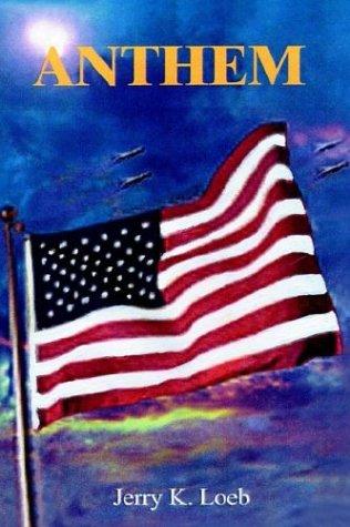 Anthem: Jerry K. Loeb