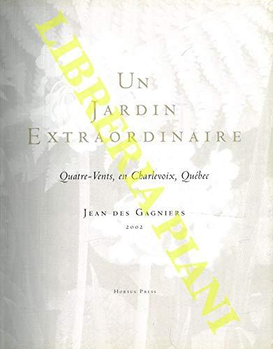 9780971763104: Un Jardin Extraordinaire: Quatre-Vents, En Charlevoix, Quebec