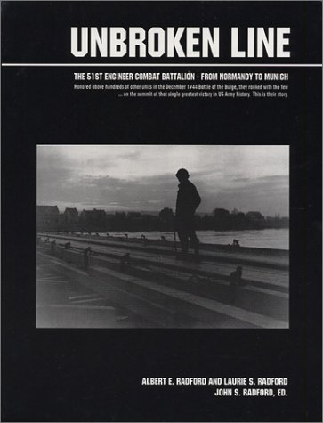 9780971763807: Unbroken Line: The 51st Engineer Combat Battalion - From Normandy to Munich
