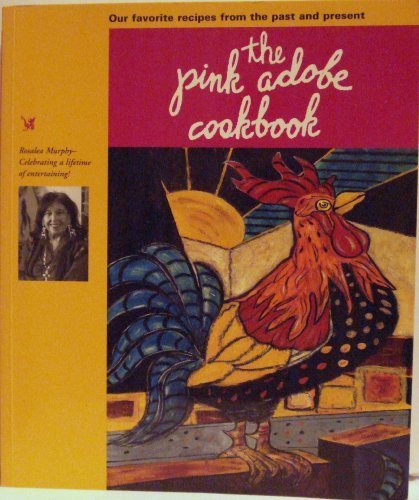 9780971764002: Pink Adobe Cookbook, Our Favorite Recipes from the Past and Present