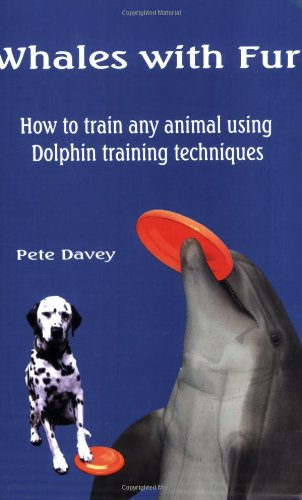 9780971764156: Whales with Fur: How to Train Any Animal Using Dolphin Training Techniques