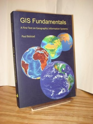 GIS Fundamentals: A First Textbook on Geographic: Paul V. Bolstad