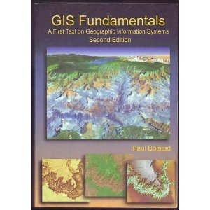 Gis Fundamentals: A First Text on Geographic: Paul V. Bolstad