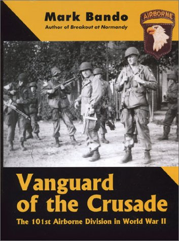9780971765009: Vanguard of the Crusade: The 101st Airborne Division in World War II