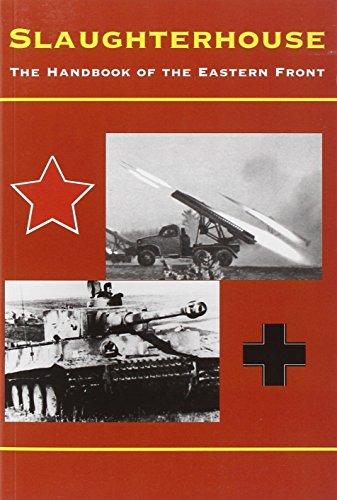 Slaughterhouse: The Handbook of the Eastern Front: David Glantz, Marc