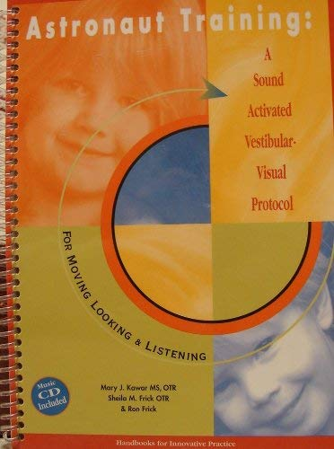 9780971765313: Astronaut Training: A Sound Activated Vestibular-Visual Protocol: For Moving Looking & Listening