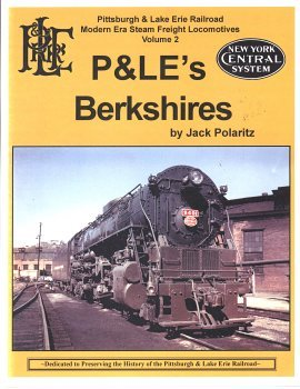 P&LE's Berkshires Pittsburgh & Lake Erie Railroad Modern Era Steam Freight Locomotives...