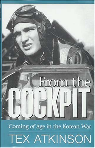 9780971766747: From the Cockpit: Coming of Age in the Korean War