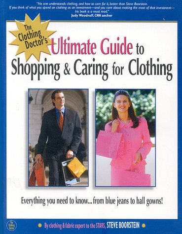 9780971766907: The Ultimate Guide to Shopping and Caring for Clothing: Everything You Need to Know from Blue Jeans to Ball Gowns