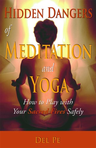 9780971767638: Hidden Dangers of Meditation and Yoga: How to Play with Your Sacred Fires Safely