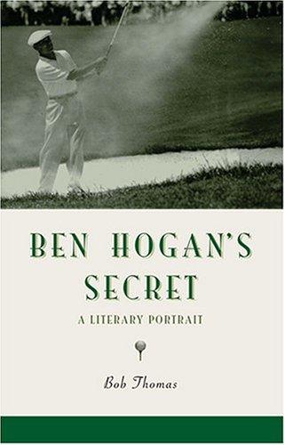 9780971768222: Ben Hogan's Secret: A Literary Portrait