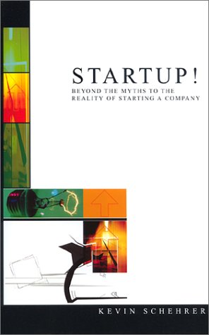 9780971771406: Startup! Beyond the Myths to the Reality of Starting a Company