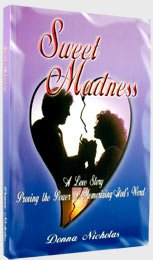 Sweet Madness : A Love Story Proving: Donna Nicholas