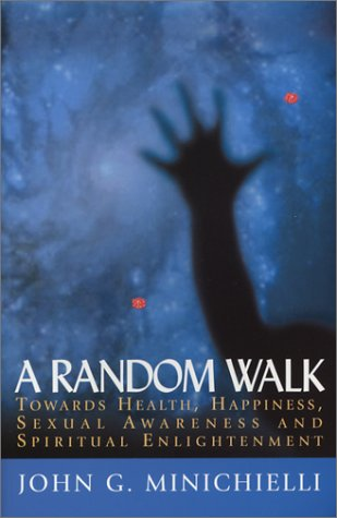 9780971776708: A Random Walk: Towards Health, Happiness, Sexual Awareness and Spritual Enlig...