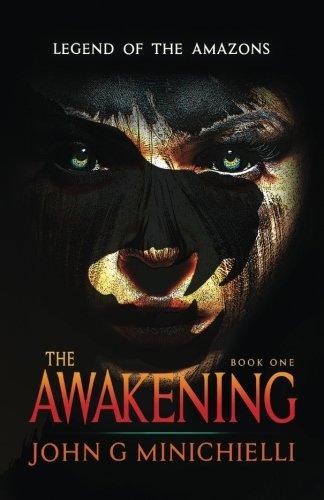 Legend of the Amazons: The Awakening: Minichielli, John G.