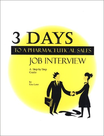 9780971778504: 3 Days to a Pharmaceutical Sales Job Interview