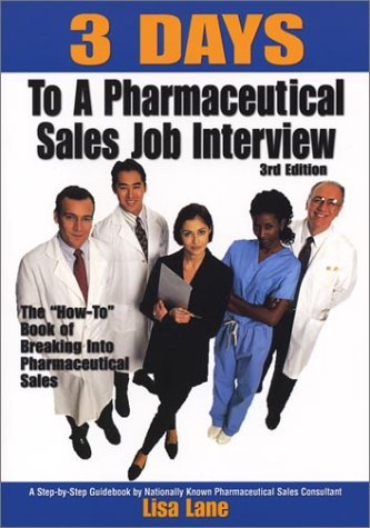 9780971778528: 3 Days to a Pharmaceutical Sales Job Interview, 2004-2005 Edition