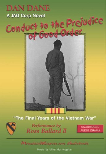 9780971780132: Conduct to the Prejudice of Good Order: The Final Years of the Vietnam War