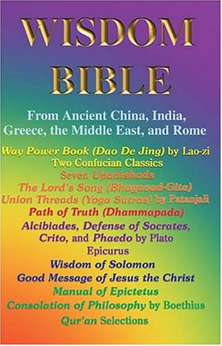 9780971782303: Wisdom Bible from Ancient China, India, Greece, the Middle East and Rome