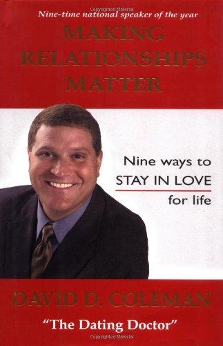 Making Relationships Matter: Nine Ways to Stay: Coleman, David D.