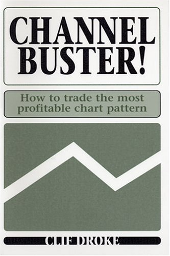 9780971785274: Channel Buster! (How to Trade the Most Profitable Chart Pattern)