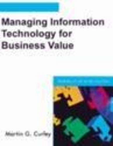 9780971786172: Managing Information Technology for Business Value: Practical Strategies for IT and Business Managers (IT Best Practices series)