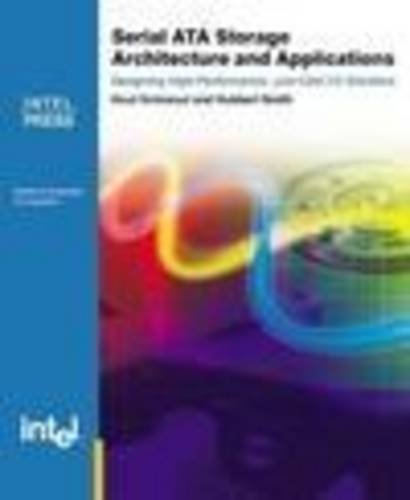9780971786189: Serial ATA Storage Architecture and Applications: Designing High-Performance, Cost-Effective I/O Solutions