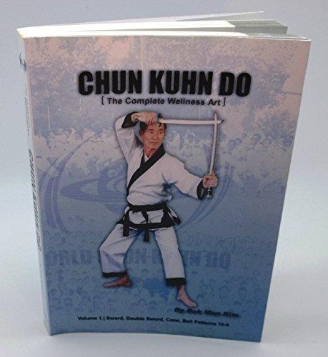 Chun Kuhn Do: The Complete Wellness Art: Bok Man Kim