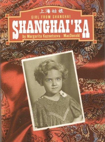 Shanghai'ka: Girl From Shanghai: Margarita Kuznetsova-MacDonald