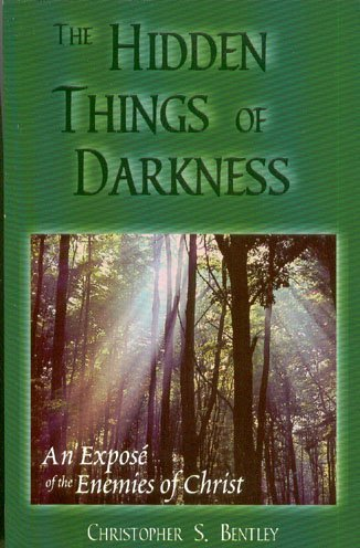 9780971790902: The Hidden Things of Darkness - An Expose' of the Enemies of Christ