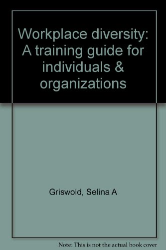 Workplace diversity: A training guide for individuals: Griswold, Selina A