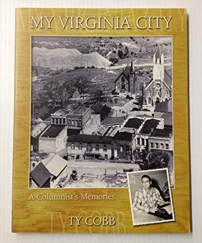 My Virginia City: A Columnist's Memories: Cobb, Ty ; Historic Fourth Ward School Foundation