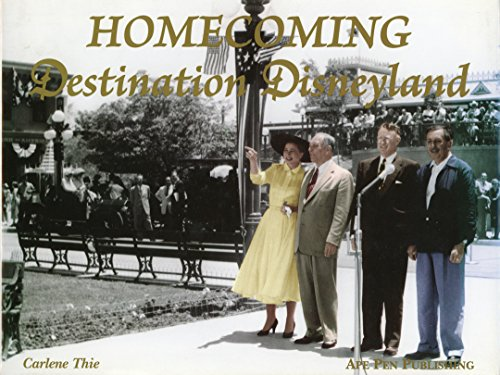 Homecoming Destination Disneyland (9780971793248) by Carlene Thie