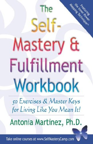 9780971793927: The Self-Mastery & Fulfillment Workbook: 50 Exercises and Master Keys for Living Like You Mean It!