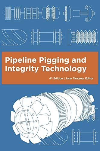 9780971794580: Pipeline Pigging and Integrity Technology, 4th Edition