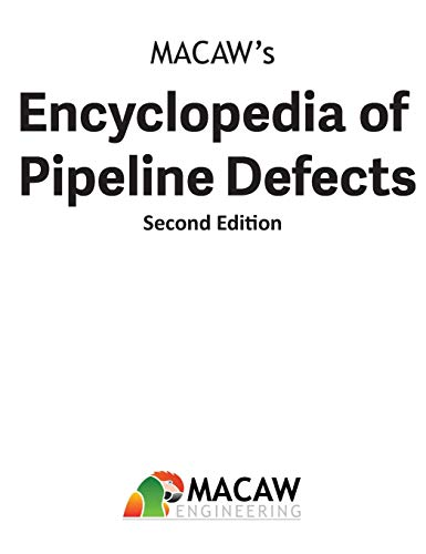 9780971794597: Macaw's Encyclopedia of Pipeline Defects, Second Edition