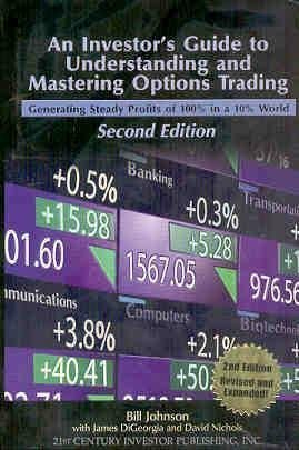 9780971804821: An Investor's Guide to Understanding and Mastering Options Trading: Generating Steady Profits of 100% in a 10% World