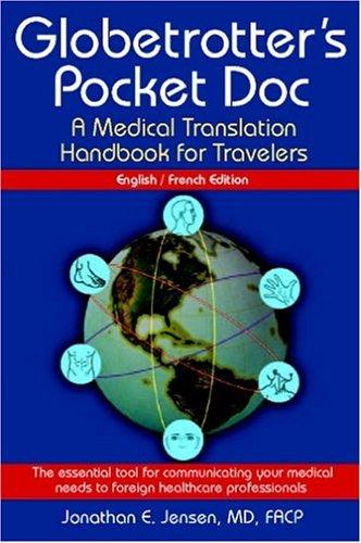 Globetrotter's Pocket Doc, English/French Edition: Jonathan, E. Jensen