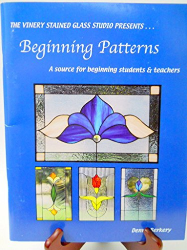 9780971807822: The Vinery Stained Glass Studio Presents...Beginning Patterns
