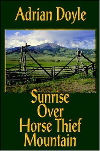 9780971809925: Sunrise Over Horse Thief Mountain