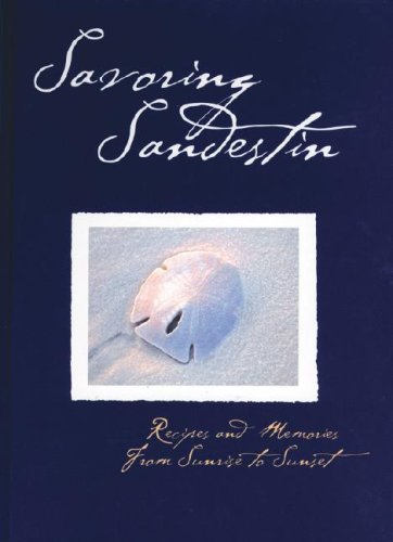 Savoring Sandestin : Recipes and Memories from: F. L. Sandestin;