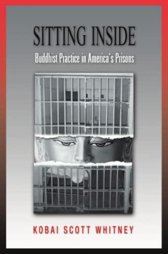 9780971814301: Sitting Inside: Buddhist Practice in America's Prisons